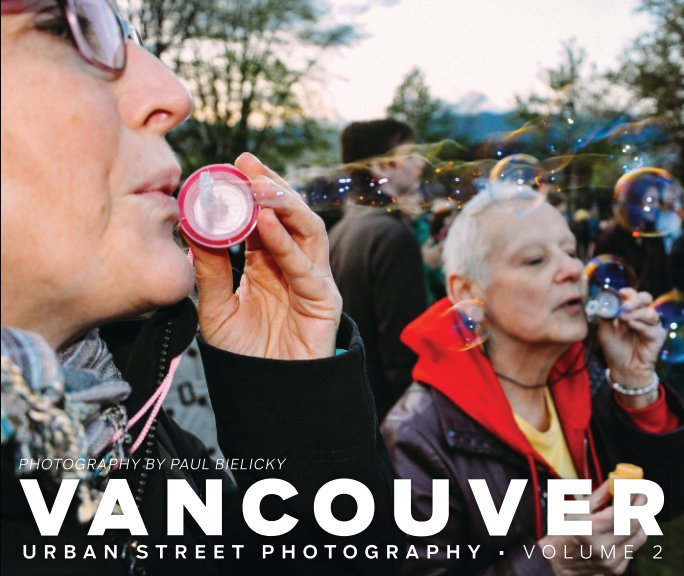 View Vancouver Urban Street Photography Volume 2 by Paul Bielicky