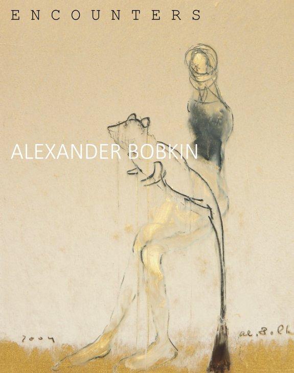 Bekijk ENCOUNTERS op Alexander Bobkin