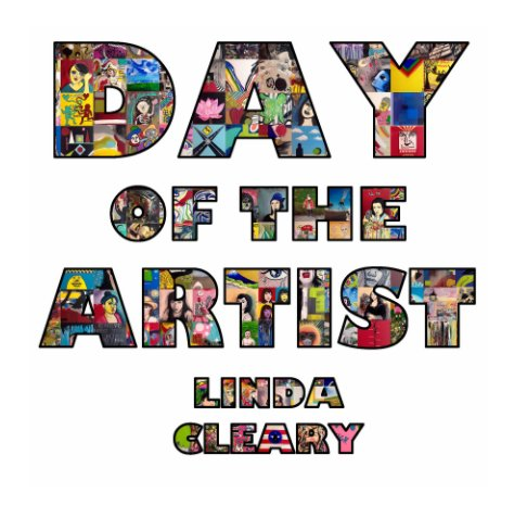 View Day of the Artist by Linda Patricia Cleary