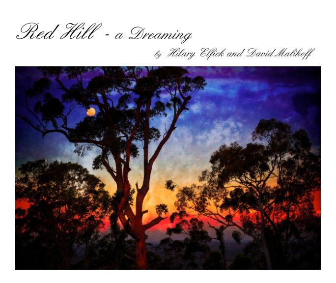 View Red Hill by Hilary Elfick, David Malikoff