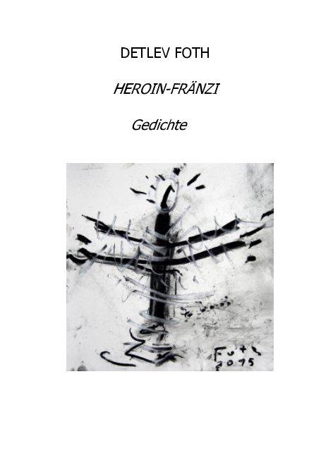 Heroin-Fränzi nach Detlev Foth anzeigen