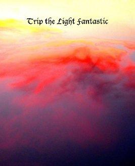 Trip the Light Fantastic book cover