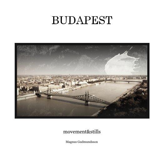 View BUDAPEST by Magnus Gudmundsson