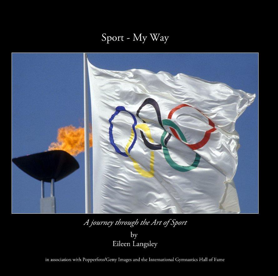 View Sport - My Way by Eileen Langsley