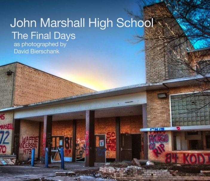 John Marshall High School by David Bierschank | Blurb Books