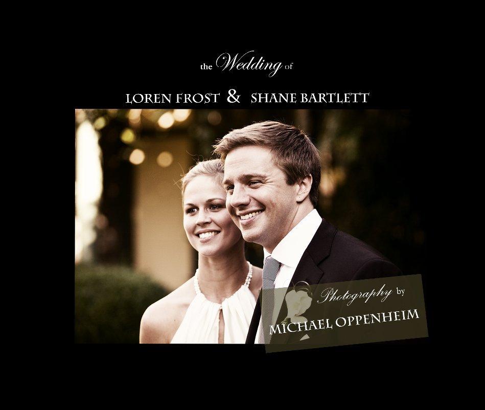 View The Wedding of Loren Frost & Shane Bartlett by Michael Oppenheim