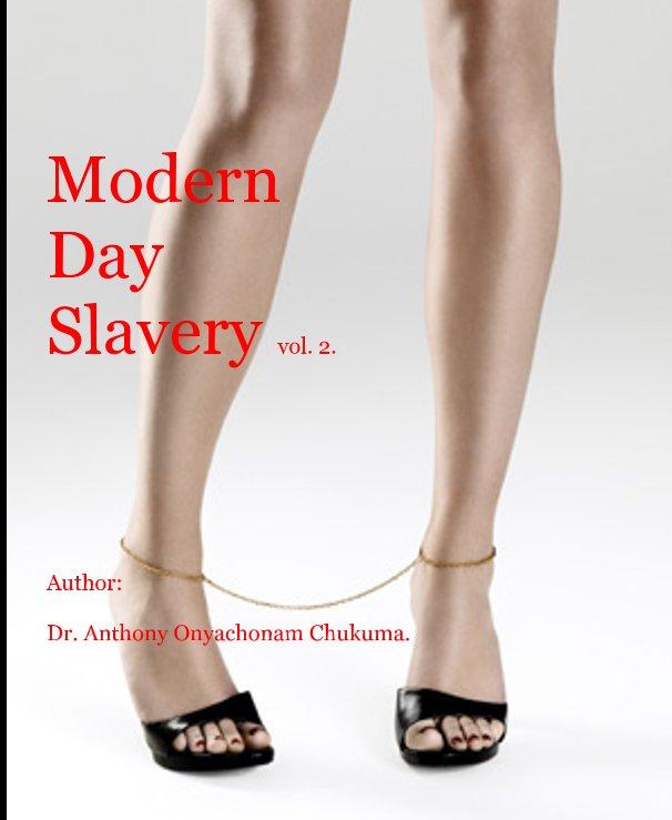 Ver Modern Day Slavery vol. 2. por Anthony Onyachonam Chukuma.