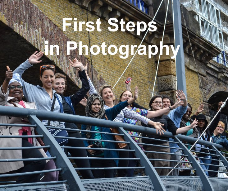 View First Steps in Photography by Walk East