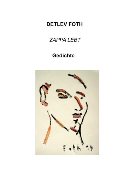 Zappa lebt nach Detlev Foth anzeigen