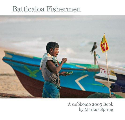 View Batticaloa Fishermen by Markus Spring