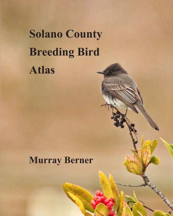 View Solano County Breeding Bird Atlas by Murray Berner