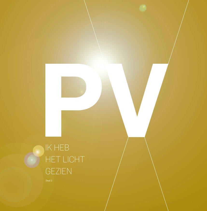 View Ik heb het licht gezien - deel 2 by Piet Vranckx