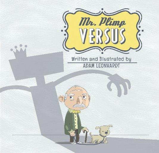 View Mr. Plimp Versus (Standard) by Adam Leonhardt