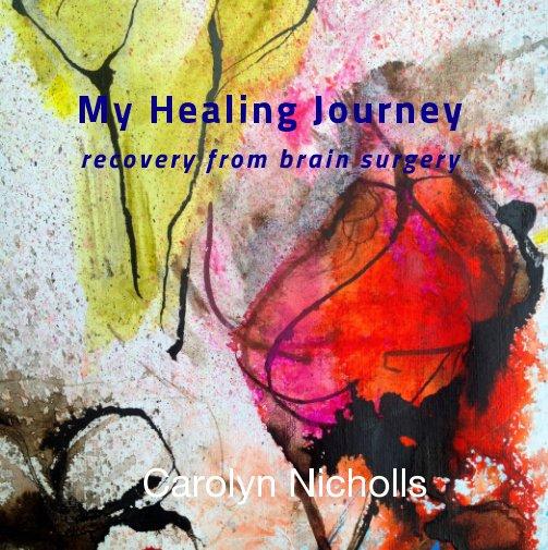 View My Healing Journey by Carolyn Nicholls