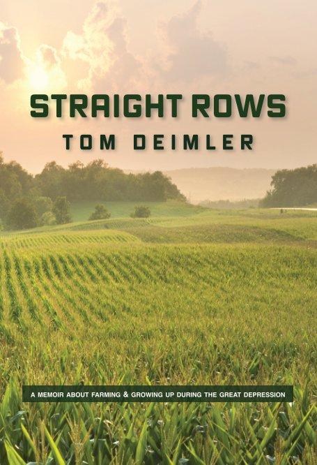 View Straight Rows by Tom Deimler