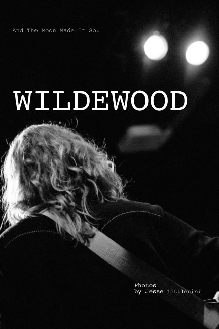 View WILDEWOOD: And The Moon Made It So. by Jesse Littlebird