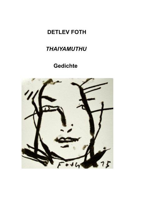 Thaiyamuthu nach Detlev Foth anzeigen