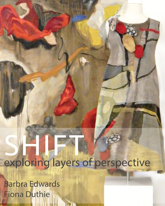 View SHIFT exploring layers of perspective by Barbra Edwards + Fiona Duthie