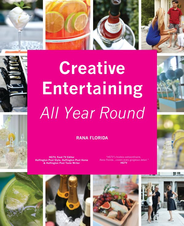View Creative Entertaining by Rana Florida