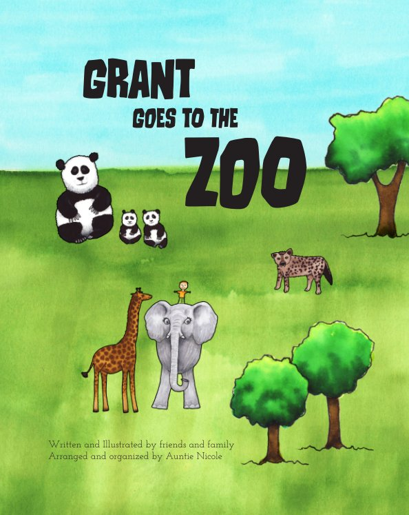 View Grant Goes to the Zoo by Friends and Family