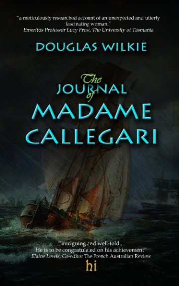 View The Journal of Madame Callegari * by Douglas Wilkie
