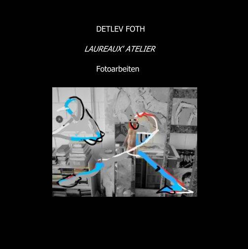 Laureaux' Atelier nach Detlev Foth anzeigen