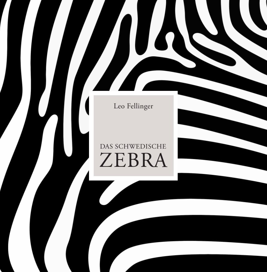 View Das schwedische Zebra by Leo Fellinger