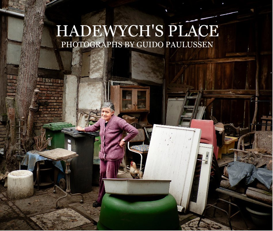 View HADEWYCH'S PLACE PHOTOGRAPHS BY GUIDO PAULUSSEN by PHOTOGRAPHS BY GUIDO PAULUSSEN