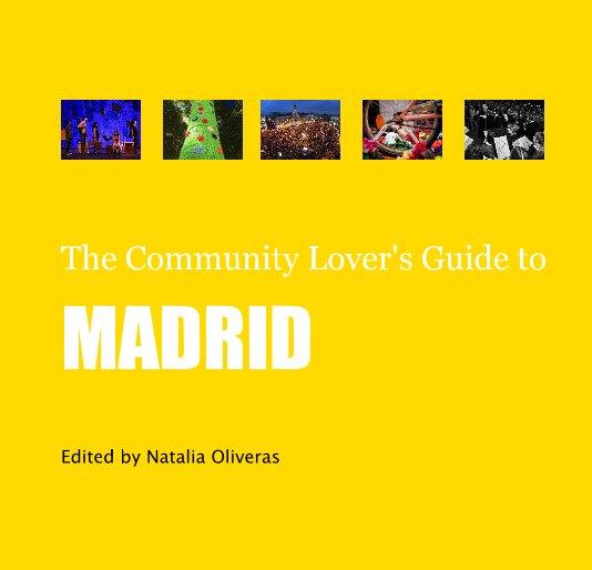 Ver Community Lover's Guide to Madrid por Edited by Natalia Oliveras