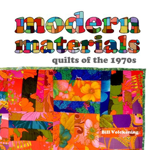 View Modern Materials, Quilts of the 1970s by Bill Volckening