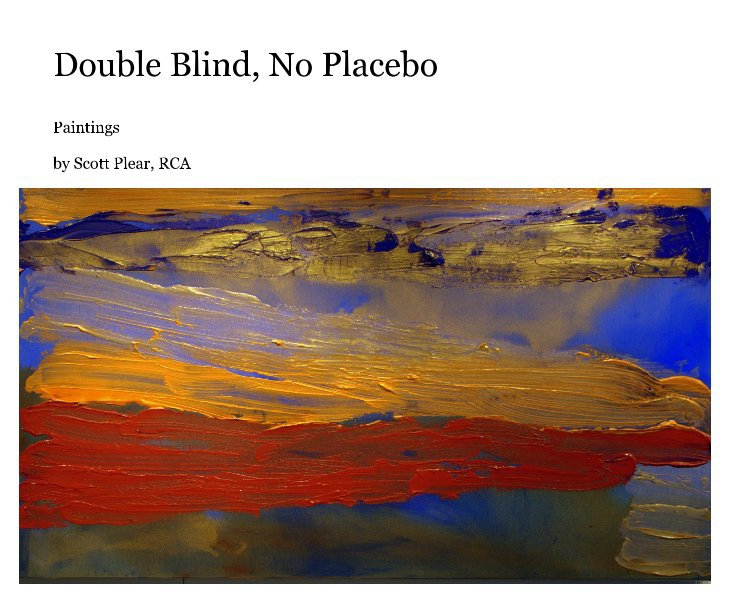 View Double Blind, No Placebo by Scott Plear, RCA