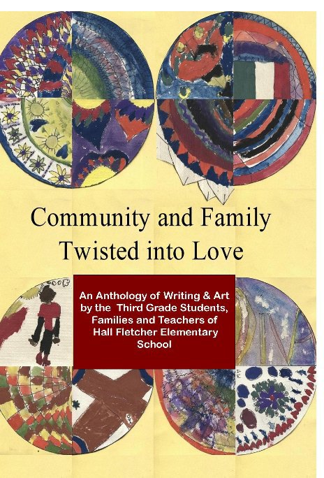 View Community and Family Twisted Into Love by Students, Families, Teachers Hall Fletcher Elementary School