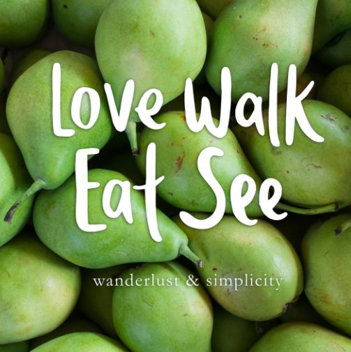 View Love Walk Eat See (HARDCOVER) by Lara Miller