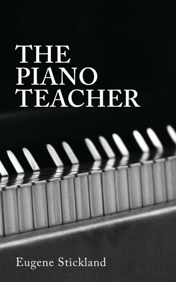 View The Piano Teacher by Eugene Stickland