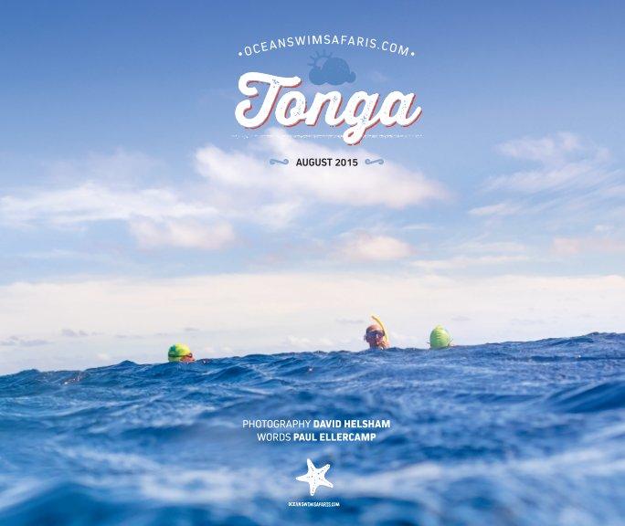 View Tonga, an ocean swim safari, August 2015 by David Helsham, Paul Ellercamp
