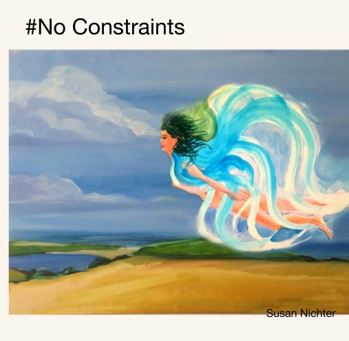 No Constraints By Susan Nichter Blurb Books