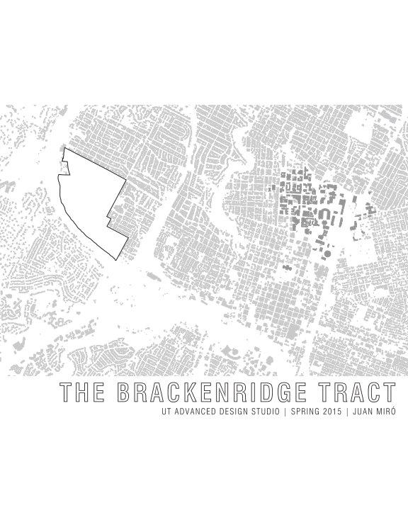 The Brackenridge Tract nach UT Advanced Design Studio anzeigen