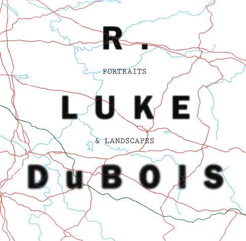 View R. Luke DuBois Portraits & Landscapes by Richard Rinehart
