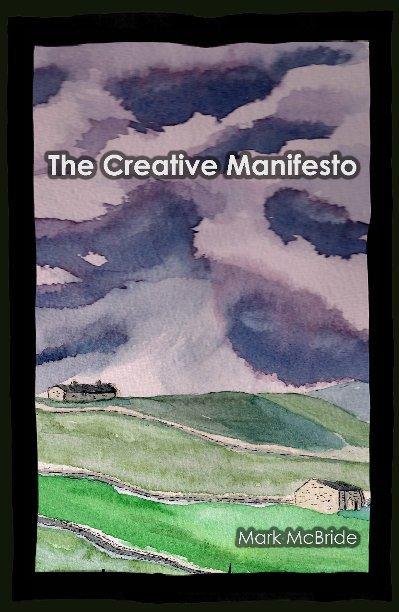 View The Creative Manifesto by Mark McBride
