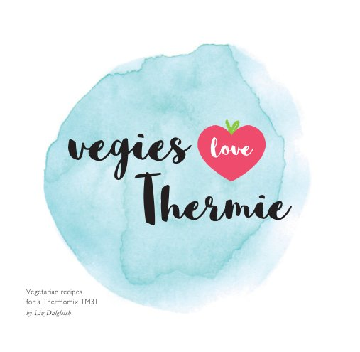 View vegies love Thermie by Liz Dalgleish