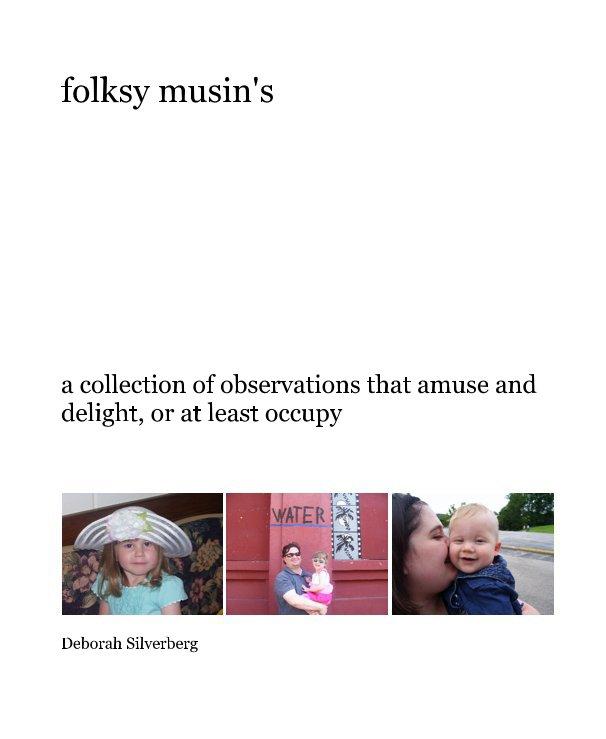 View folksy musin's by Deborah Silverberg
