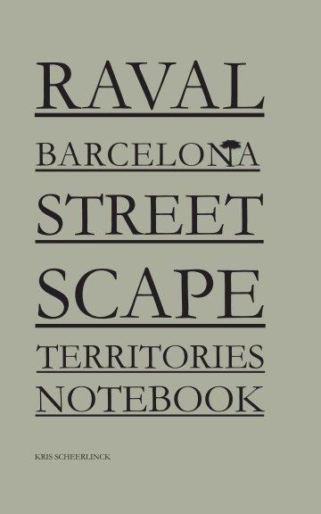 Bekijk Raval Barcelona Streetcape Territories Research Notebook op Kris Scheerlinck