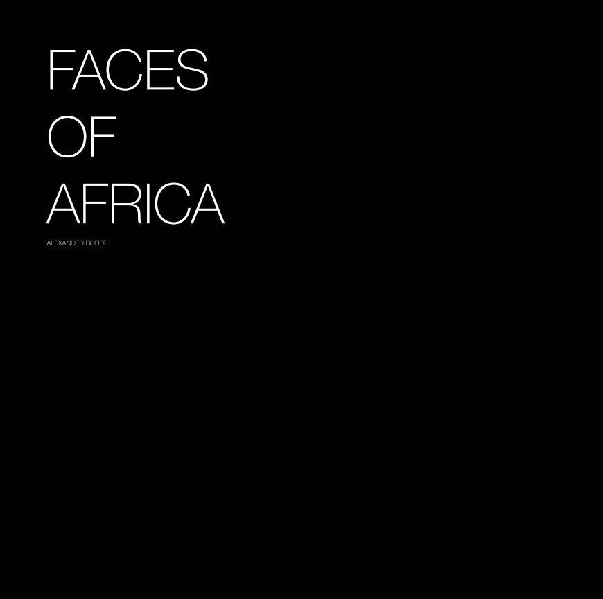 Faces of Africa nach Alexander Breier anzeigen