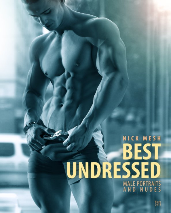 View Best Undressed by Nick Mesh