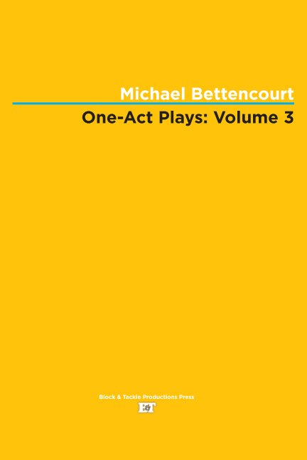 View One-Act Plays: Volume 3 by Michael Bettencourt