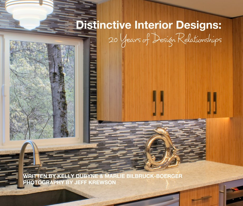 View Distinctive Interior Designs: 20 Years of Design Relationships by WRITTEN BY KELLY DUBYNE & MARLIE BILBRUCK-BOERGER