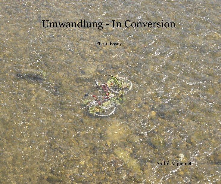 Umwandlung - In Conversion nach André Jaquemet anzeigen