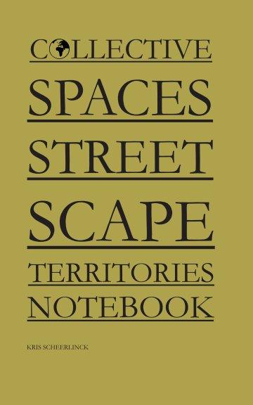 Bekijk Collective Spaces Streetscape Territories Notebook op Kris Scheerlinck