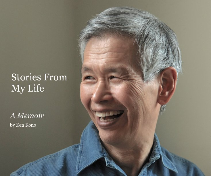 View Stories From My Life by Ken Kono