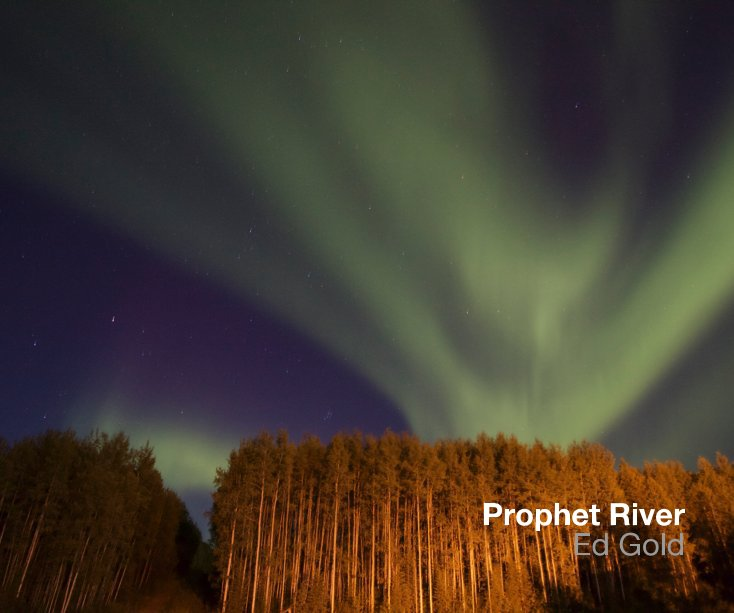 View Prophet River by Ed Gold